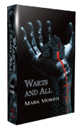 Warts and All [hardcover] by Mark Morris